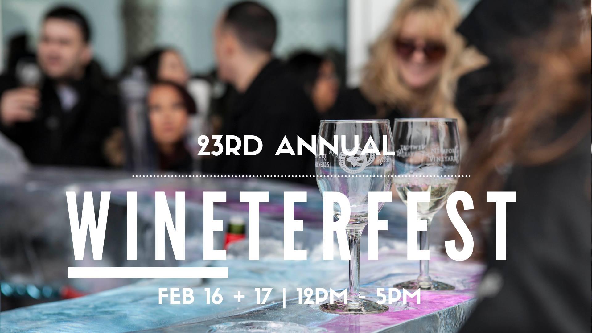 February 16 – 17, 2019: Newport Vineyards' WINEterfest Weekend