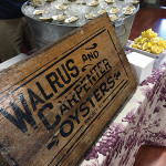 Walrus and Carpenter oysters were featured accompaniments.