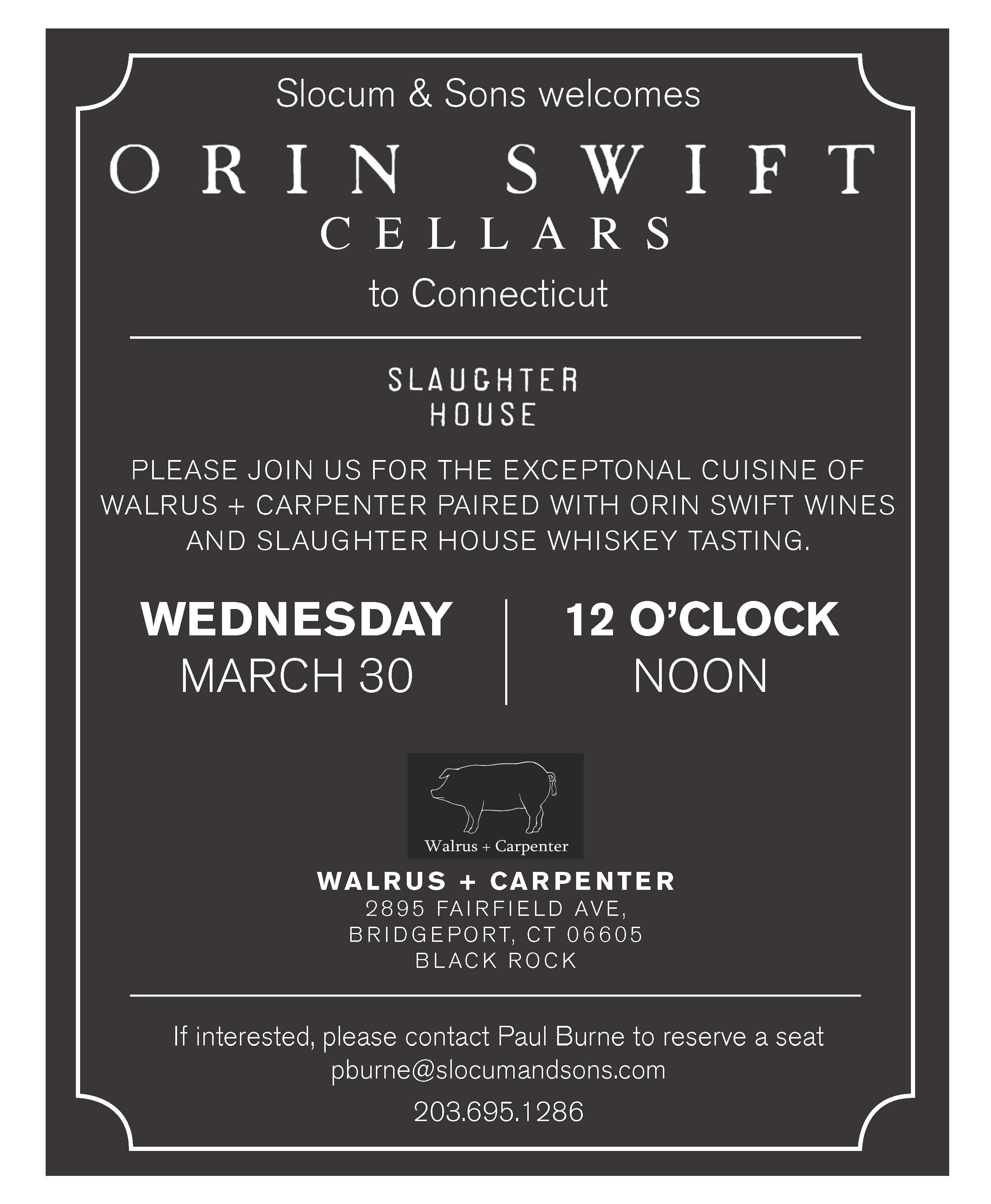 March 30, 2016: Trade Only/Slocum & Sons Welcomes Orin Swift