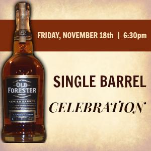 November 18, 2016: J. Timothy's Presents Old Forester Single Barrel Celebration