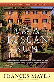 The book that  began it all: Under the Tuscan Sun