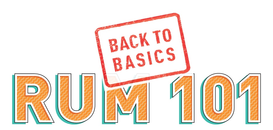 Back To Basics Rum 101 The Beverage Journal