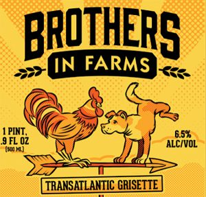 Brothers in Farms is a collaboration beer between Two Roads Brewmaster Phil Markowski and Yvan De Baets, Co-founder, Brasserie de la Senne in Belgium.