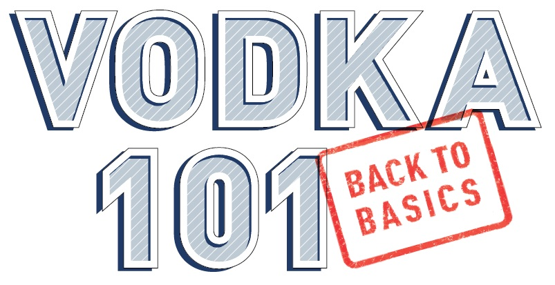 "July Cover Story: Vodka 101 ""Back to Basics"""